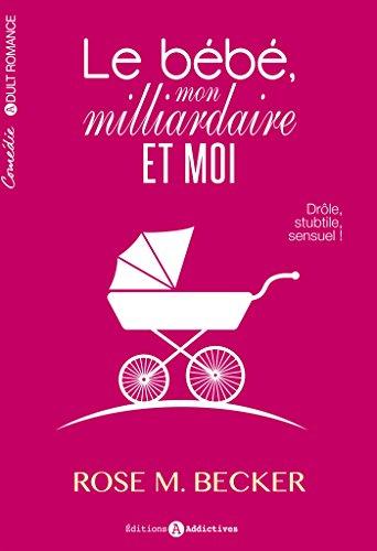 Le bébé, mon milliardaire et moi (l'intégrale) (French Edition)