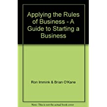 Applying the Rules of Business - A Guide to Starting a Business
