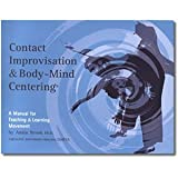 Telecharger Livres Contact Improvisation Body Mind Centering A Manual for Teaching Learning Movement (PDF,EPUB,MOBI) gratuits en Francaise