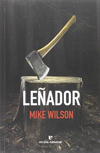 Leñador: O ruinas continentales (Libros salvajes) por Mike Wilson