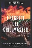 I segreti del Grill Master: Tecniche, segreti e strategie per cucinare la carne al barbecue