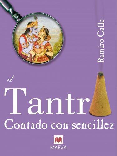 Descargar Libro El tantra contado con sencillez: Un libro sobre esta fascinante práctica. de Ramiro Calle
