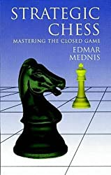 Strategic Chess : Mastering the Closed Game