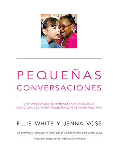 Pequeñas Conversaciones: Brindar lenguaje hablado a través de la audición a su niño con pérdida auditiva
