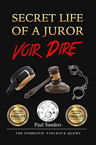 Secret Life of a Juror: Voir Dire: The Domestic Violence Query (A Juror's Perspective Book 4) (English Edition)