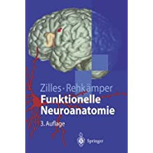 Funktionelle Neuroanatomie: Lehrbuch und Atlas (Springer-Lehrbuch)