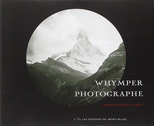 Whymper photographe: Conférence à la lanterne magique