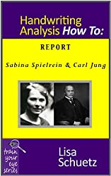 Sabina Spielrein & Carl Gustav Jung: A Dangerous Method Handwriting Analysis Report (Train Your Eye Book 6) (English Edition)
