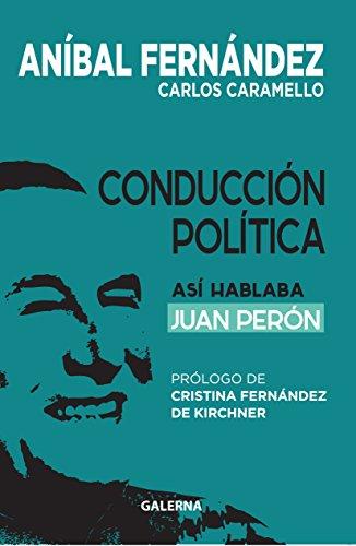 Conducción Política: Así hablaba Juan Perón