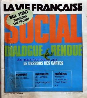 VIE FRANCAISE (LA) [No 1715] du 24/04/1978 - VOS AFFAIRES - VIE PRATIQUE - VIAGERS - PRENEZ GARDE ! - SAVOIR - NOTES UTILES - IMMOBILIER - LES PROFESSIONNELS ONT ENCORE LA FOI - LE FRANC ET LA CHUTE DE L'OR - CHIFFRES UTILES - GASTRONOMIE - VOTRE PORTEFEUILLE - HUMEUR ACTUALITE - ECONOMIE - SOCIAL - LE DIALOGUE RENOUE - POLITIQUE - BON VENT, BON CAP - UNE PROJECTION INSEE POUR 1983 - LA CONSOMMATION TIENT BON - GRANDE-BRETAGNE - POURRAIT BIEN FAIRE MAI par Collectif