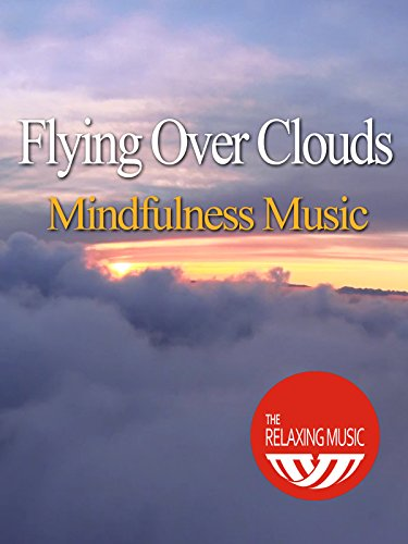 flying-over-clouds-mindfulness-music-the-relaxing-music