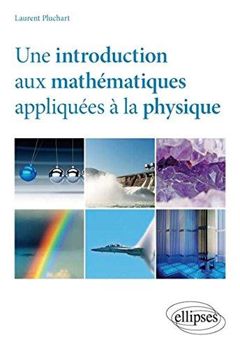 une-introduction-aux-mathmatiques-appliques--la-physique