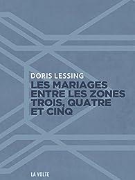 Les mariages entre les zones trois, quatre et cinq par Doris Lessing