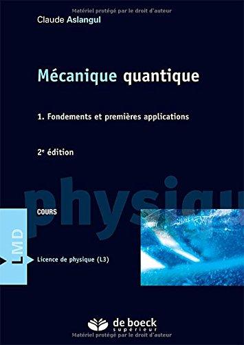 Mécanique quantique : Tome 1, Fondements et premières applications par Claude Aslangul
