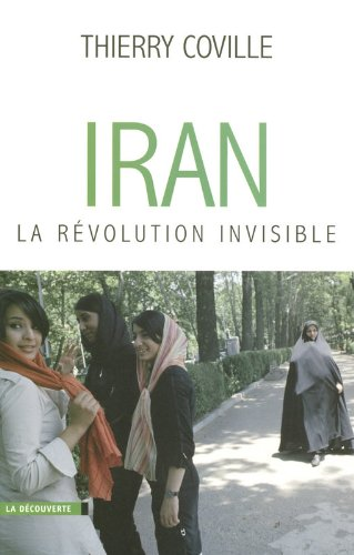 Iran, la révolution invisible par Thierry Coville