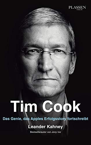 Tim Cook: Das Genie, das Apples Erfolgsstory fortschreibt (Kindle-e-books Für Das Iphone)