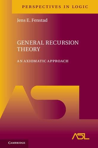 General Recursion Theory: An Axiomatic Approach (Perspectives in Logic)
