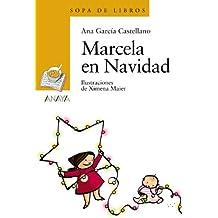 Marcela en Navidad (LITERATURA INFANTIL (6-11 años) - Sopa de Libros)