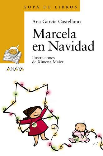 Marcela en Navidad (Literatura Infantil (6-11 Años) - Sopa De Libros) por Ana García Castellano