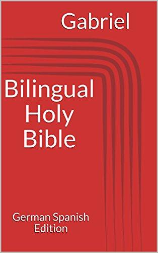 Bilingual Holy Bible: German Spanish Edition