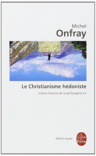 Contre-histoire de la philosophie : Tome 2, Le Christianisme hédoniste