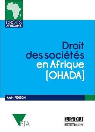 Droit des socits en Afrique (OHADA) de Alain Fnon ( 10 fvrier 2015 )