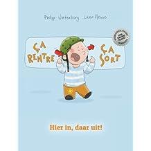 Ça rentre, ça sort ! Hier in, daar uit!: Un livre d'images pour les enfants (Edition bilingue français-néerlandais)
