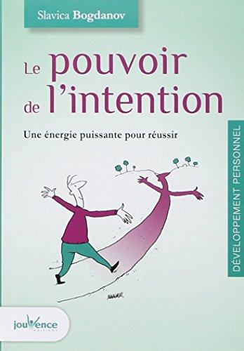 Le pouvoir de l'intention : Une énergie puissante pour réussir