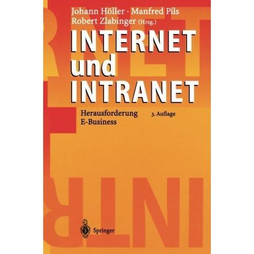 Internet und Intranet: Herausforderung E-Business (German Edition) (2013-10-04)