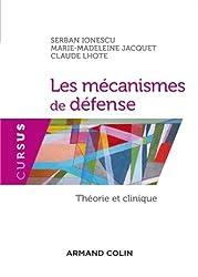 Les mécanismes de défense - Théorie et clinique