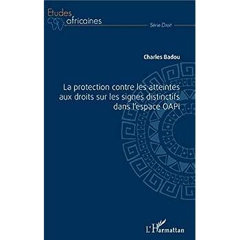 La protection contre les atteintes aux droits sur les signes distinctifs dans l'espace OAPI