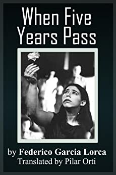When Five Years Pass by [Lorca, Federico Garcia]