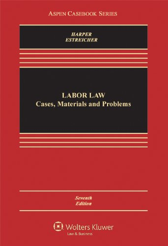 Labor Law: Cases, Materials, and Problems (Aspen Casebooks)