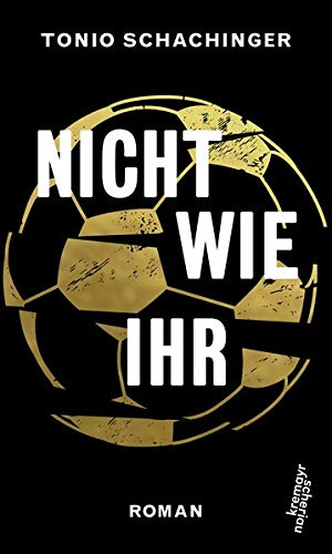 Buchseite und Rezensionen zu 'Nicht wie ihr: Roman' von Tonio Schachinger