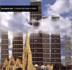 4 Chords That Made a Million by Porcupine Tree (2000-05-02)