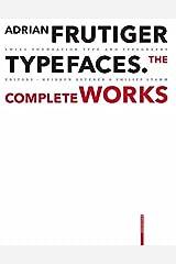 Adrian Frutiger – Typefaces: The Complete Works Gebundene Ausgabe