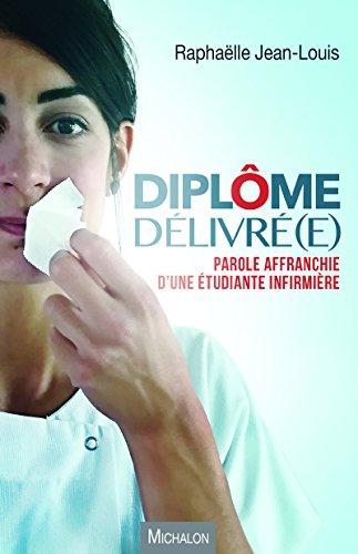 Diplôme délivré(e) ! Parole affranchie d'une étudiante infirmière par Raphaëlle Jean-Louis