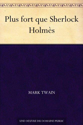 Couverture du livre Plus fort que Sherlock Holmès