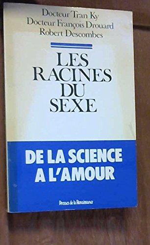 Les Racines du sexe, de la science à l'amour par Ky Tran