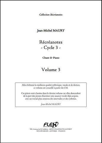 Descargar Libro PARTITURA CLASICA - Récréanotes - Cycle 3 - Volume 3 - J.-M. MAURY - Children's Choir and Piano de Unknown