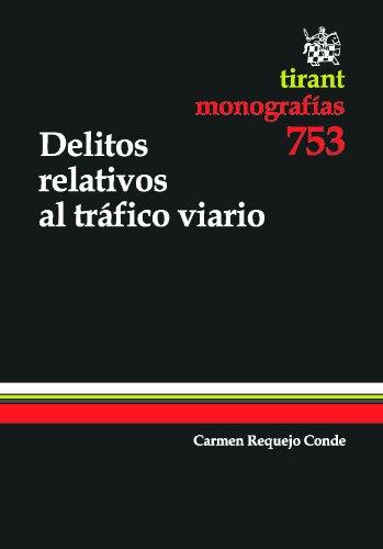 Delitos relativos al tráfico viario por Carmen Requejo Conde