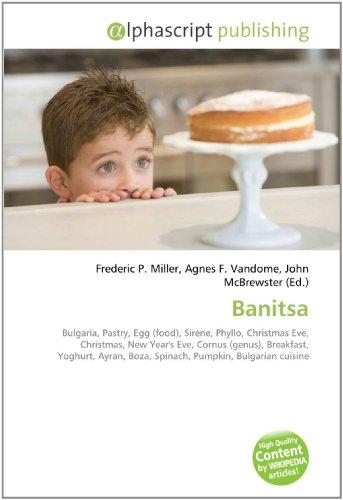 Banitsa: Bulgaria, Pastry, Egg (food), Sirene, Phyllo, Christmas Eve, Christmas, New Year's Eve, Cornus (genus), Breakfast, Yoghurt, Ayran, Boza, Spinach, Pumpkin, Bulgarian cuisine