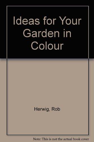Ideas for Your Garden in Colour