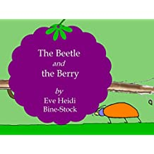 The Beetle and the Berry (English Edition)