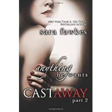 Anything He Wants: Castaway 2: Anything He Wants 7 (Volume 2) by Sara Fawkes (2013-09-01)