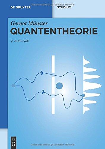 Quantentheorie (De Gruyter Studium)