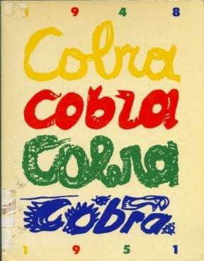 Cobra: 1948-1951 : Paris, Musée d'art moderne de la ville de Paris, 9 décembre 1982-20 février 1983 par
