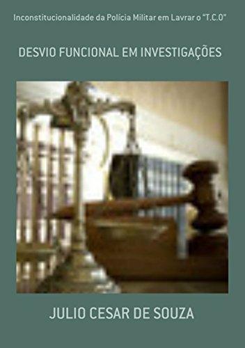 """Inconstitucionalidade Da Polícia Militar Em Lavrar O """"T.C.O"""" (Portuguese Edition) por Julio Cesar De Souza"""