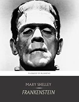 Frankenstein by [Shelley, Mary]