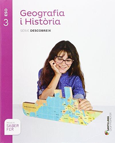 GEOGRAFIA i HISTORIA SERIE DESCOBREIX 3 ESO SABER FER - 9788490475362 por Aa.Vv.